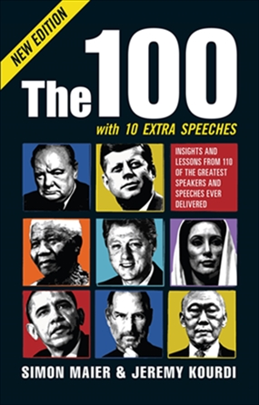 The 100 - with 10 extra speeches: Insights and lessons from 110 of the greatest speakers and speeches ever delivered